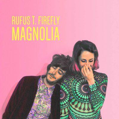 Rufus T. Firefly - Magnolia